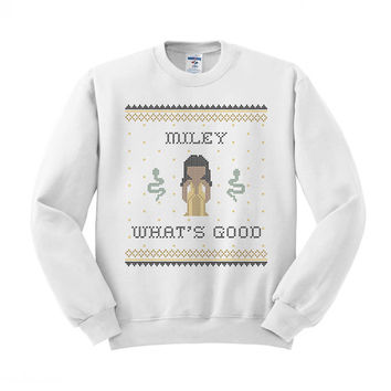 Crewneck - Miley What's Good - Sweater Funny Saying Phrase Slogan Quote
