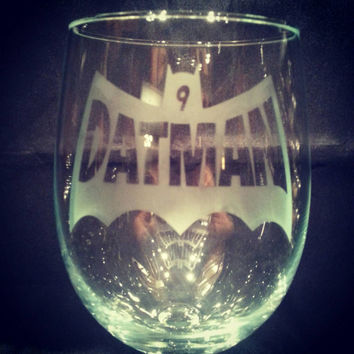 Handmade Dat Man Etched Wine Glass