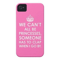 iPhone 4 Case Hot Pink We Can't All Be Princesses from Zazzle.com