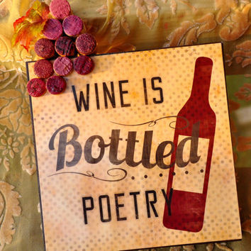Wine is Bottled Poetry Wood Sign  ~~ Perfect Gift for Valentine's, Weddings, Anniversary, Housewarming, or Birthdays!!