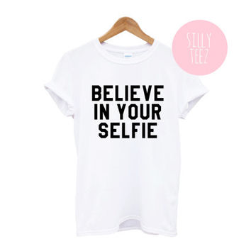 BELIEVE in YOUR SELFIE instagram no makeup tshirt white tshirt black tshirt loose big t tumblr internet fashion funny statement text tshirt