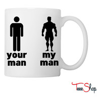 your man vs my man Coffee & Tea Mug