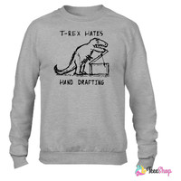 Architecture T-Rex Hates Hand Drafting Crewneck sweatshirtt
