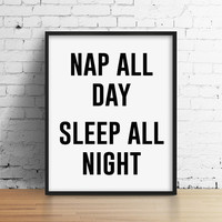 Nap All Day Sleep All Night Quote Print. Silly Quote Poster. Minimalist Wall Art. Black and White Typography Art. Modern Home Decor.