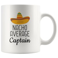 Which one has your name written on it? - Nacho Average Captain Coffee Mug | Funny Best Gift for Captain