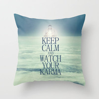 Keep Calm And Watch Your Karma Throw Pillow by Textures&Moods by Belle13 | Society6
