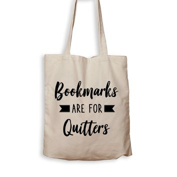 Bookmarks Are For Quitters - Tote Bag
