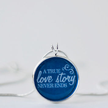 A true LOVE STORY never ends Necklace,valentines,wedding,love jewelry,anniversary gift,wife,wedding,bride,love necklace,bride necklace
