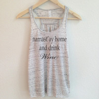 Namast'ay Home and Drink Wine Tank Top for Women - Yoga Tank Tops - Wine Tank Tops - Yoga Namaste Wino - Latest Fashion Tops for Women