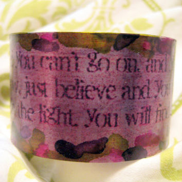 If you feel you can't go on... -Led Zeppelin Love Music Lyric Quote, Pink, Purple and Green Cuff Bracelet Art