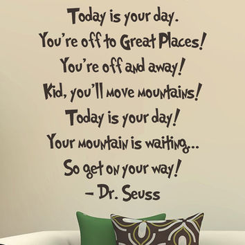 Dr. Seuss Wall DECAL ...You're off to great places Today is you day long version  Quotes and Phrase Vinyl sticker  home decor