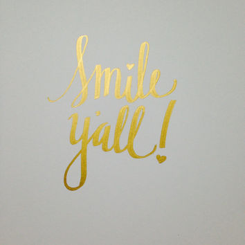 "Cute Southern Quote ""Smile Y'all!"" Calligraphy Quote, Hand Lettering, Typography, Gold Decor 8.5x11"