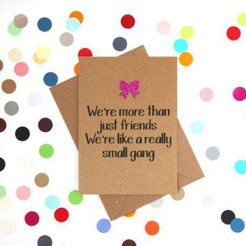 More Than Friends We're Like A Really Small Gang Funny Happy Birthday Card FREE SHIPPING