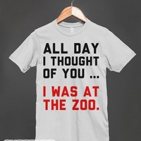 All Day I Thought Of You-Unisex Silver T-Shirt