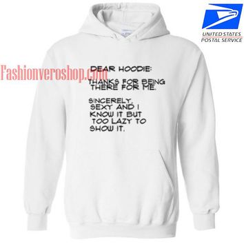 Dear Hoodie Thanks For Being There For Me HOODIE - Unisex Adult Clothing