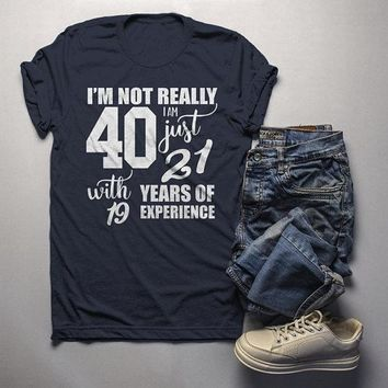 Men's Funny 40th Birthday T-Shirt Not 40, 21 With 19 Years Experience Shirt