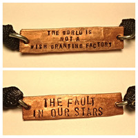 The World Is Not A Wish Granting Factory/ The Fault in Our Stars Two Sided Copper Adjustable Bracelet