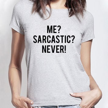 2016 Me Sarcastic Never funny tshirt Women summer Casual shirts For Lady fashion brand harajuku female t-shirt kawaii punk tops