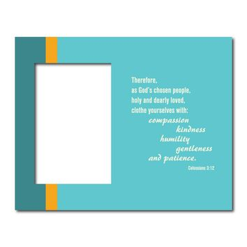 Colossians 3:12 Decorative Picture Frame - Holds 4x6 Photo