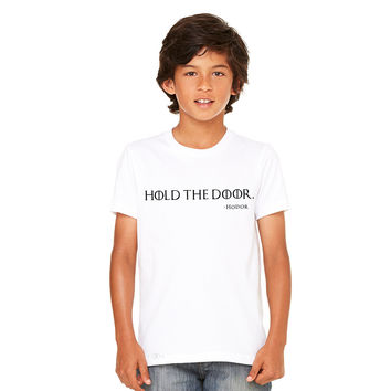 Zexpa Apparel™ Hold The Door, Hodor  Youth T-shirt GOT Tee
