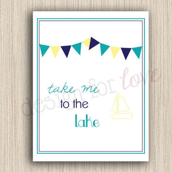 Take Me To The Lake - Printable File - Summer Decor - Home Decor