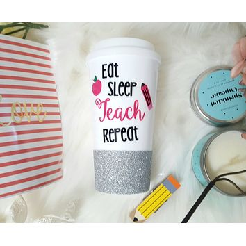 Eat, Teach, Sleep, Repeat Travel Mug
