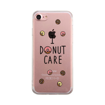 I Donut Care Funny Phone Case Cute Clear Phonecase