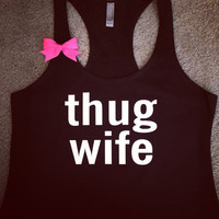 Thug Wife - Ruffles with Love - Racerback Tank - Womens Fitness - Workout Clothing - Workout Shirts with Sayings