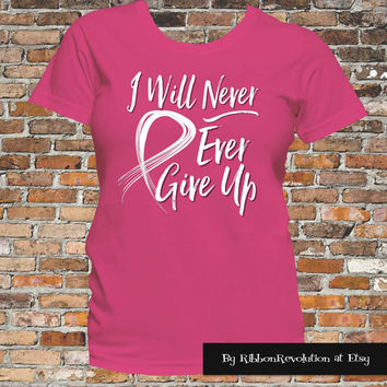Breast Cancer I Will Never Ever Give Up Shirts
