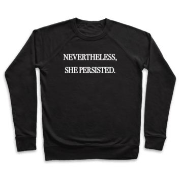 NEVERTHELESS SHE PERSISTED CREWNECK SWEATSHIRT