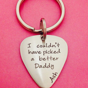 Personalized I Couldn't Pick A Better Daddy Key Chain - Hand Stamped Stainless Steel Wedding Anniversary Dating BFF