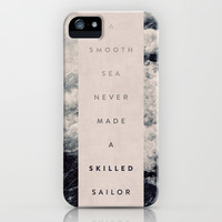A Smooth Sea Never Made A Skilled Sailor iPhone & iPod Case by Oliver Shilling