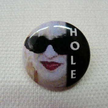 Vintage Early 90s Hole - Courtney Love in Sunglasses -  Pin / Button / Badge