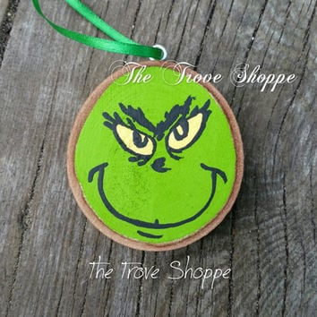 Grinch wood slice ornament - hand painted Christmas ornament