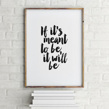 MOTIVATIONAL QUOTE, If It's Meant To Be, It Will Be,Inspirational Art,Positive Thoughts,Best Words,Typography Poster,Home Decor,Dorm Decor