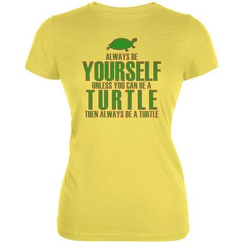 Always Be Yourself Turtle Juniors Soft T Shirt