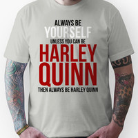 Always Be Harley Quinn Unisex T-Shirt