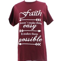 Faith It Doesn't Make Things Easy It Makes Them Possible T-Shirt