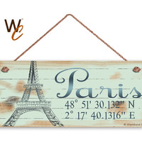 "Paris Sign, Latitude Longitude Sign, 6""x14"" Rustic Sign, Eiffel Tower GPS Coordinates, Housewarming Gift, Travel Sign, Made To Order"
