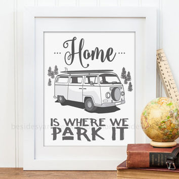 RV Camper Decor, Camper Home, Home is where we park it, Camping Quote Print, Camper Van Art Print, Camping Gift, VW Campervan Vintage Decor