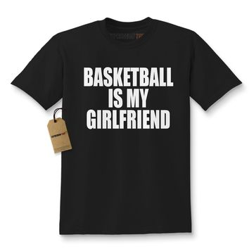 Basketball Is My Girlfriend Kids T-shirt