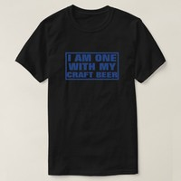 I AM ONE WITH MY CRAFT BEER -Blue T-Shirt