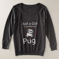 Just A Girl In Love With Her Pug Plus Size Sweatshirt