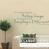Vinyl Wall Decal - Nothing Changes but EVERYTHING is DIFFERENT, Aslan, Narnia, C.S. Lewis, Prince Caspian