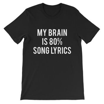 My Brain Is 80% Song Lyrics Unisex Graphic Tee