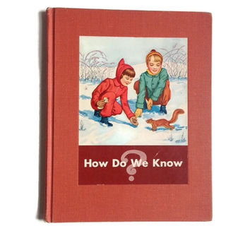 Vintage Children's Book 1950's How Do We Know 1952 Science Textbook Birds Animals Plants Vintage Color Illustrations Scrapbooking Collage