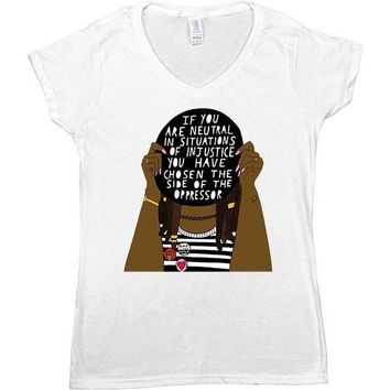 If You Are Neutral In Situations Of Injustice... -- Women's T-Shirt