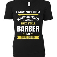 Funny Gift For A Superhero Barber - Ladies T-shirt