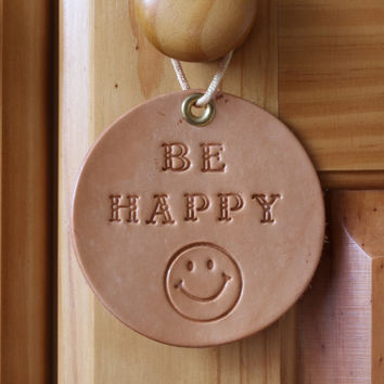 Be Happy Sign, Leather Wall Decoration, Smiley Face Rounder, Handmade Leather Wall Hanging, Happy Face Rounder, Handcrafted Wall Decoration