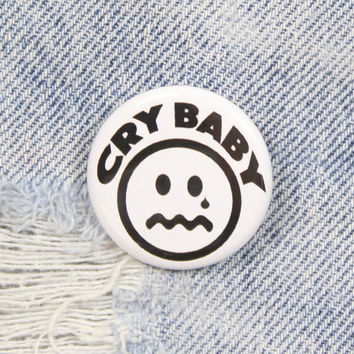 Cry Baby 1.25 Inch Pin Back Button Badge